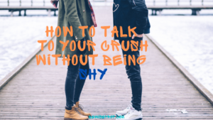 How to talk to your crush without being shy