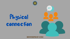 Physical connection